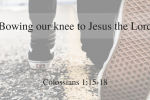 BOWING OUR KNEE TO JESUS THE LORD