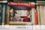 A More Loving Person