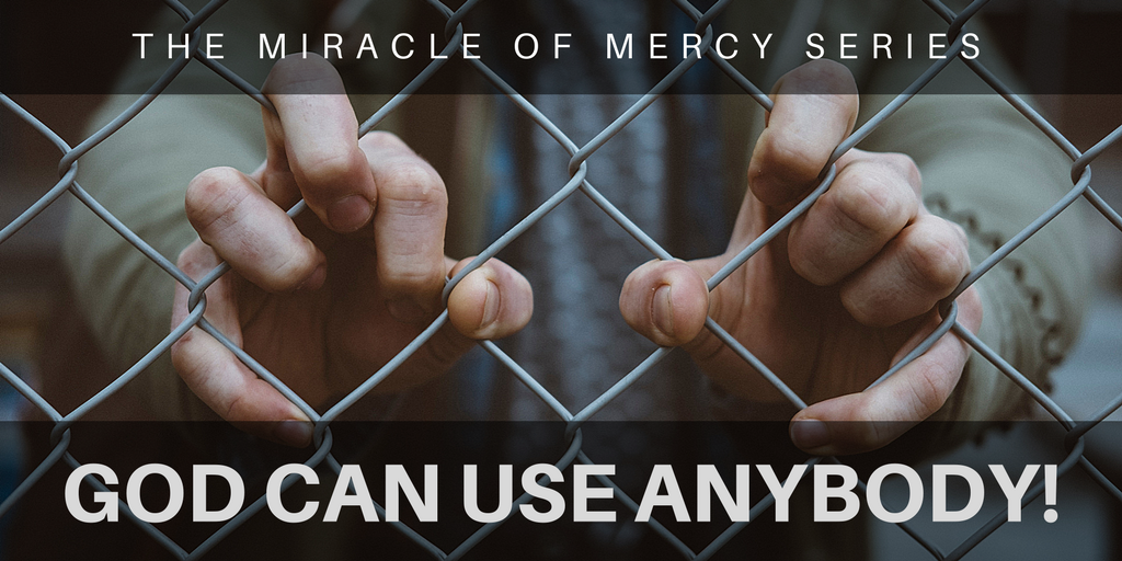 Miracle of Mercy - God Can Use Anybody