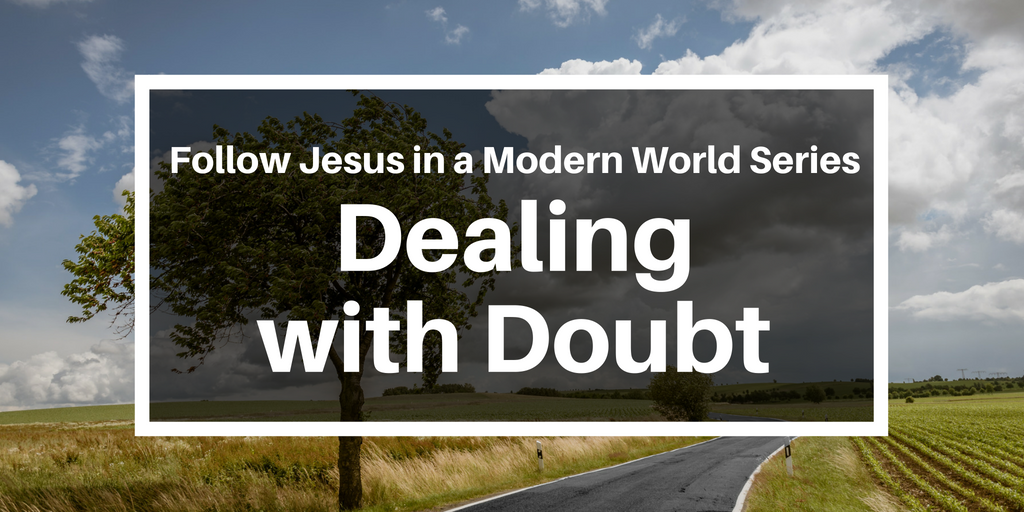 Follow Jesus in a Modern World Series_ Dealing with Doubt