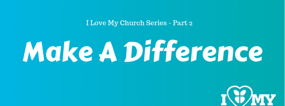 I Love My Church_ Make A Difference (1)