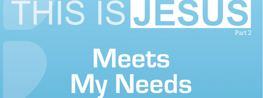 This Is Jesus_ Meets My Needs