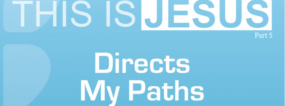 This Is Jesus_ Directs My Paths