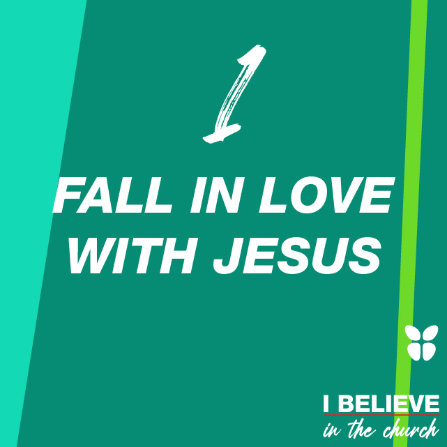 1. FALL IN LOVE WITH JESUS