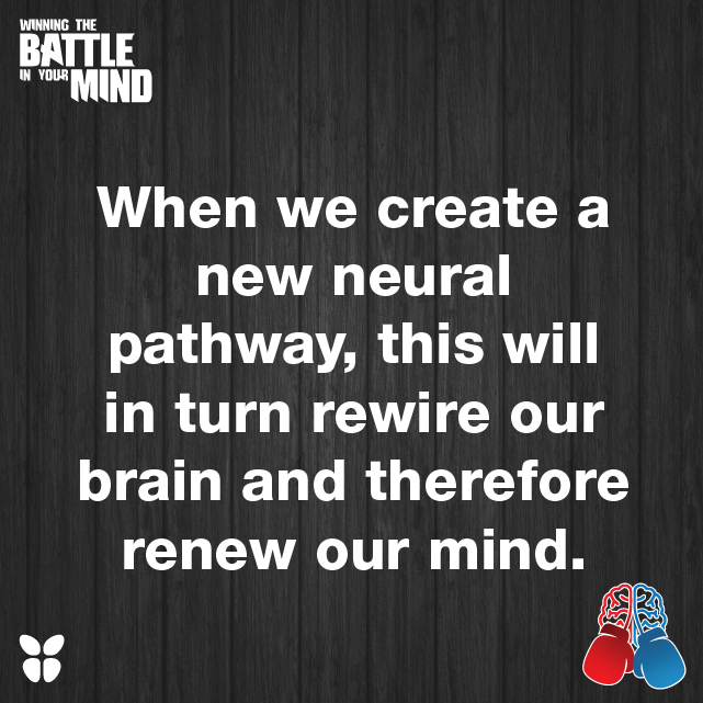 When we create a new neural pathway, this will in turn rewire our brain and therefore renew our mind.