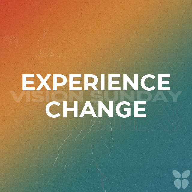 EXPERIENCE CHANGE