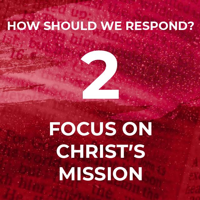 2. Focus on Christ's Mission