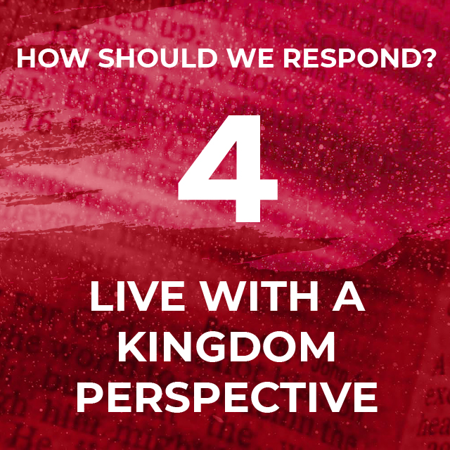4. Live with a kingdom Perspective