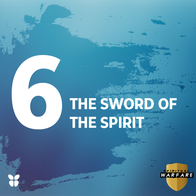 6. THE SWORD OF THE SPIRIT
