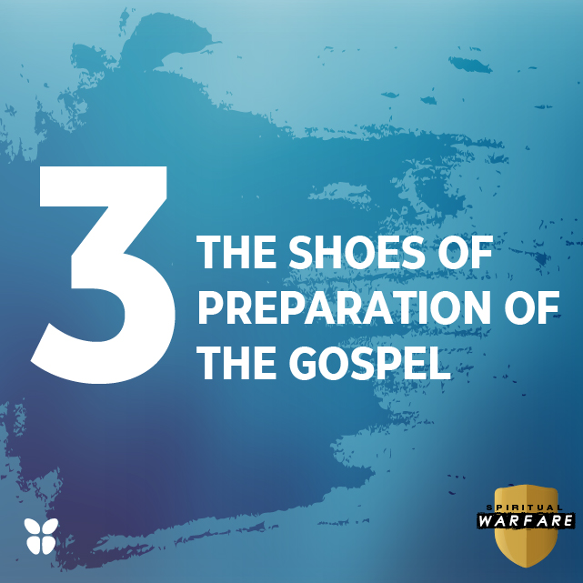 3. THE SHOES OF THE PREPARATION OF THE GOSPEL