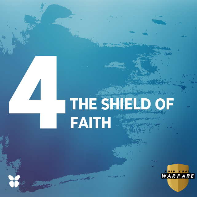 4. THE SHIELD OF FAITH