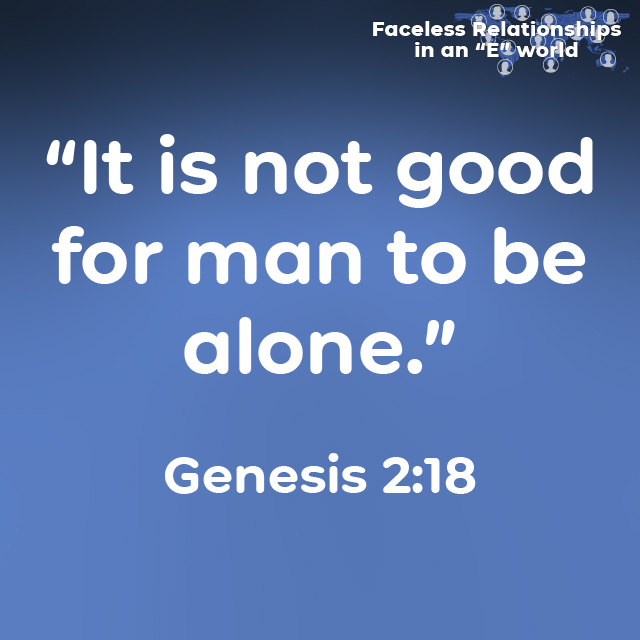 """""""It is not good for man to be alone."""" Genesis 2:18"""
