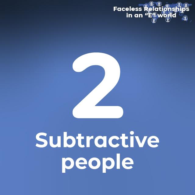 2. Subtractive people