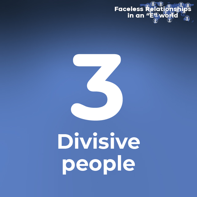 3. Divisive people