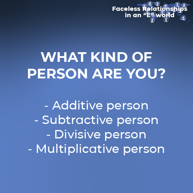 What kind of person are you? - Additive person - Subtractive person - Divisive person - Multiplicative person