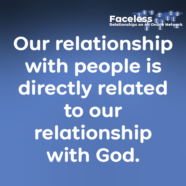 Our relationship with people is directly related to our relationship with God.