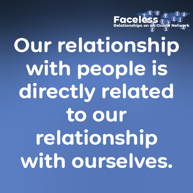 Our relationship with people is directly related to our relationship with ourselves.