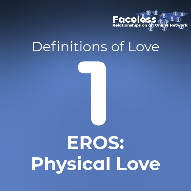 Definitions of Love: 1. EROS: Physical Love