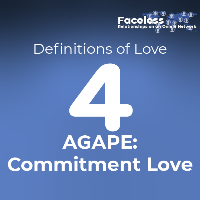 Definitions of Love: 4. AGAPE: Commitment Love