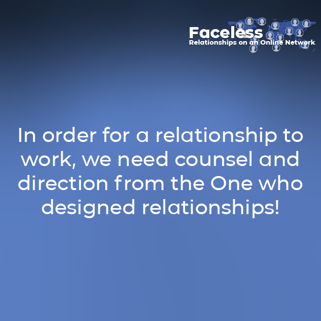 In order for a relationship to work, we need counsel and direction from the One who designed relationships!