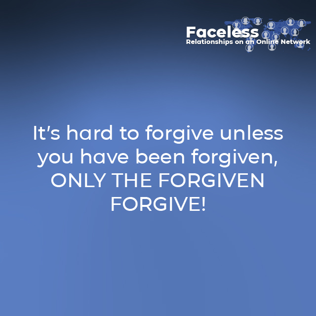 It's hard to forgive unless you have been forgiven, ONLY THE FORGIVEN FORGIVE!
