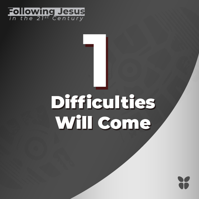 1- Difficulties Will Come